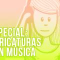 especial-caricaturas-con-musica