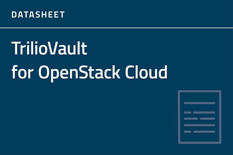 TrilioVault for OpenStack Cloud Datasheet