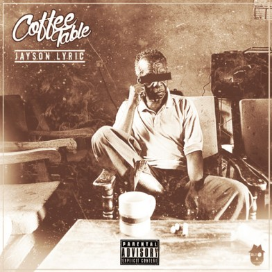 Jayson Lyric - Coffee Table (Mixtape)