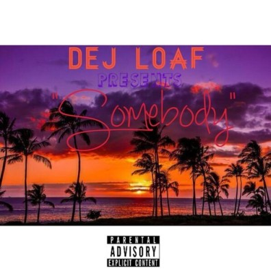 Dej Loaf - Somebody (Audio)