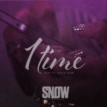 Snow Tha Product ft. Ty Dolla $ign - 1 time (Audio)