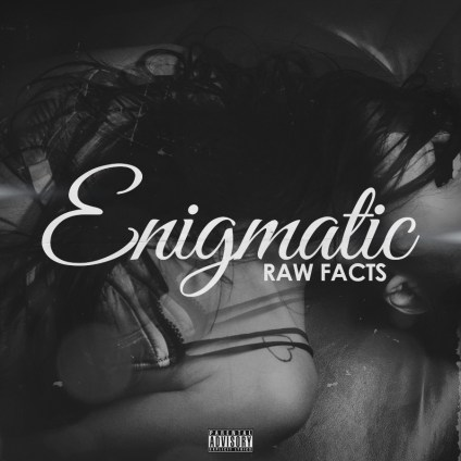 Raw Facts - Enigmatic (Audio)