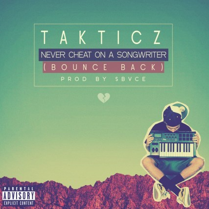 Takticz - Never Cheat On a Songwriter (Audio)
