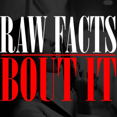 Raw Facts - Bout It (Audio)