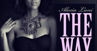 Alesia Lani - The Way (Audio)