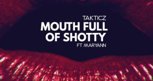 Takticz ft. Maryann - Mouth Full of Shotty (Audio)