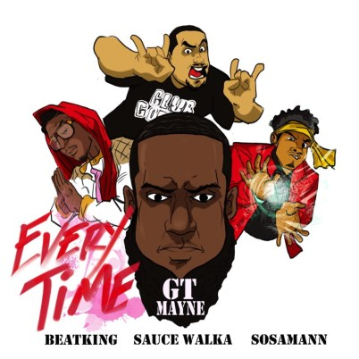GT Mayne ft. Beat King, Sauce Walka & Sosamann - Every Time (Audio)