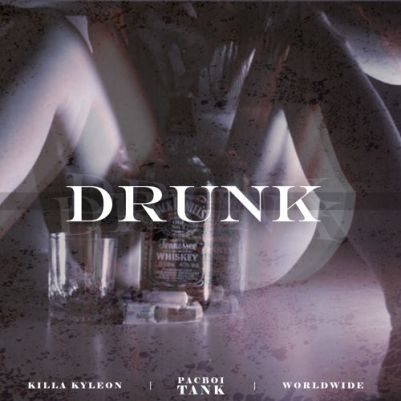 Pacboi Tank ft. Killa Kyleon & Worldwide - Drunk (Audio)