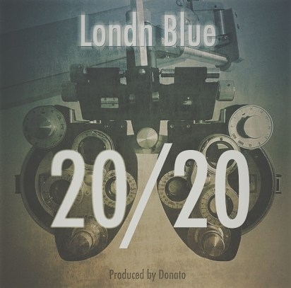 Londn Blue - 20/20 (Audio)