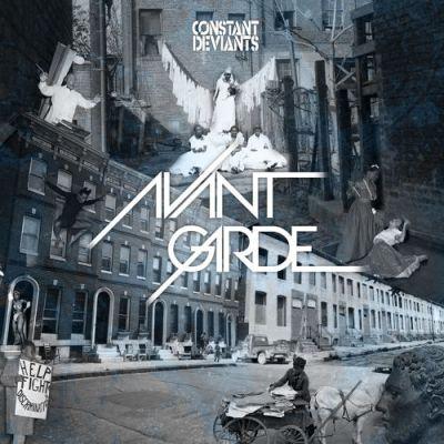 Constant Deviants - Avant Garde (Album Stream)