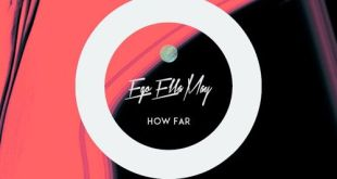 Ego Ella May - How Far (Audio)