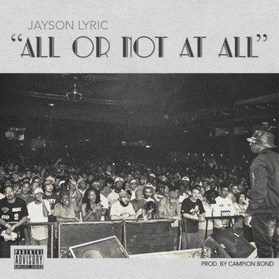 Jayson Lyric - All Or Not At All (Audio)
