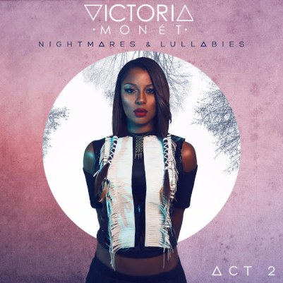 Victoria Monét - Nightmares & Lullabies: Act II (EP)