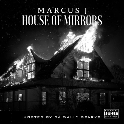 Marcus J - House of Mirrors (Mixtape)