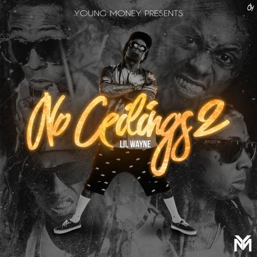 Lil Wayne - No Ceilings 2 (Mixtape + Trailer) cover