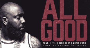 Trae tha Truth ft. Rick Ross, T.I. & Audio Push - All Good (Audio)