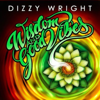 Dizzy Wright - Wisdom and Good Vibes (EP)