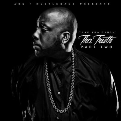 Trae tha Truth - Tha Truth Part Two (Album Stream)
