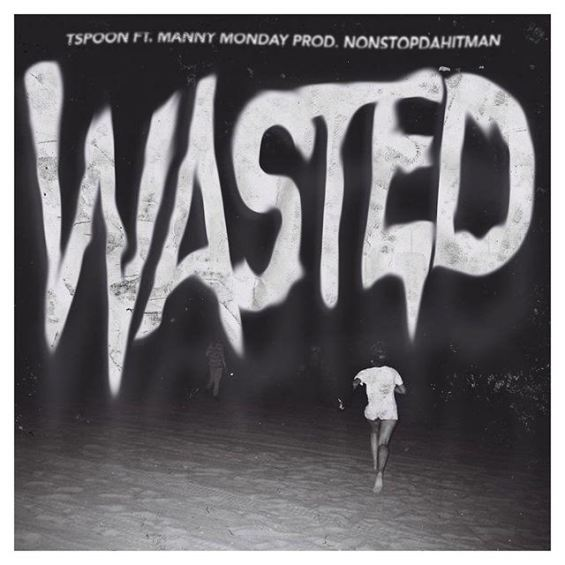 TSpoon ft. Manny Monday - Wasted (Audio)
