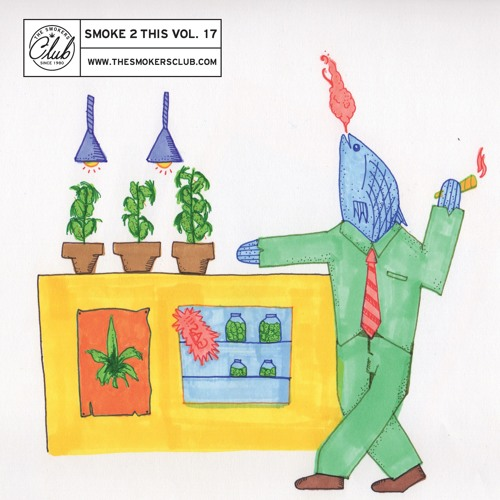 The Smokers Club - Smoke 2 This (Vol. 17) (Mixtape)