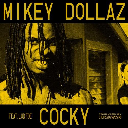 Mikey Dollaz ft. Lud Foe - Cocky (Audio)
