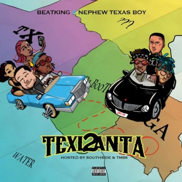 BeatKing & Nephew Texas Boy - Texlanta 2 (Mixtape)