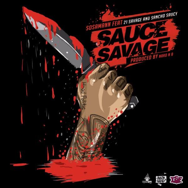 Sosamann featuring 21 Savage & Sancho Saucy - Sauce Savage (Audio)
