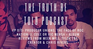 EP 075: Producer Unions, J. Cole vs. Vic Mensa + Album Reviews from Meek Mill, Tyler the Creator & Chris Rivers podcast