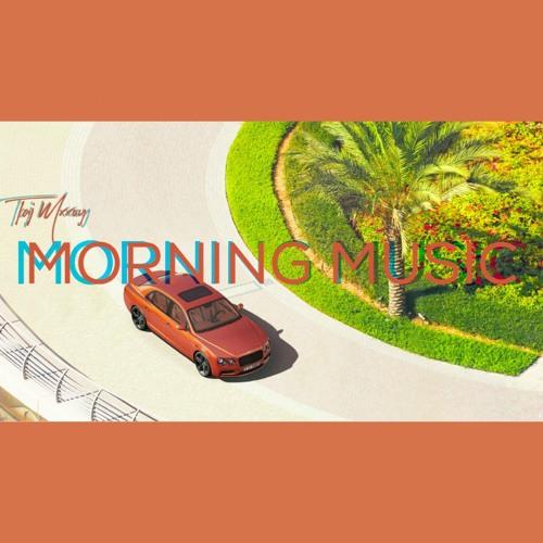 Taj Mxxoy - Morning Music (Audio)