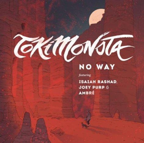 TOKiMONSTA featuringIsaiah Rashad, Joey Purp & Ambré - No Way (Audio)