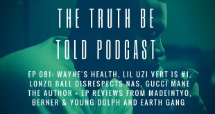 EP 081: Lil Uzi Vert is #1, Lil Wayne's health, Lonzo Ball disses Nas + album reviews MadeInTyo, Young Dolph, Berner & EarthGang