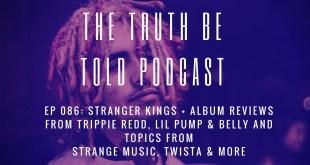 EP 086: Stranger Kings + album reviews from Trippie Redd, Lil Pump & Belly