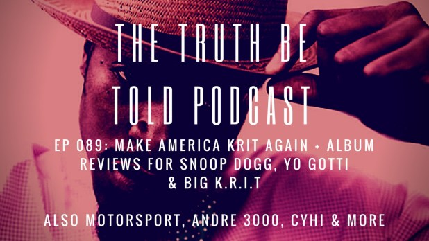 EP 089: Make America Krit Again + album reviews from Snoop Dogg, Yo Gotti & Big K.R.I.T.