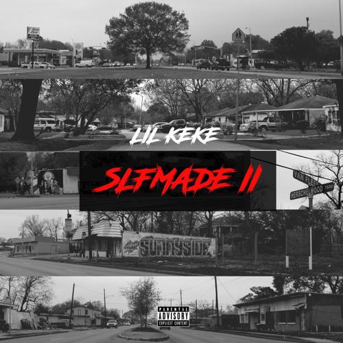 Lil Keke - Slfmade II (Album Stream)