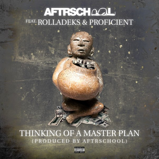 AFTRschool featuring Rolladeks & Proficient - Thinking of a Master Plan (Audio)