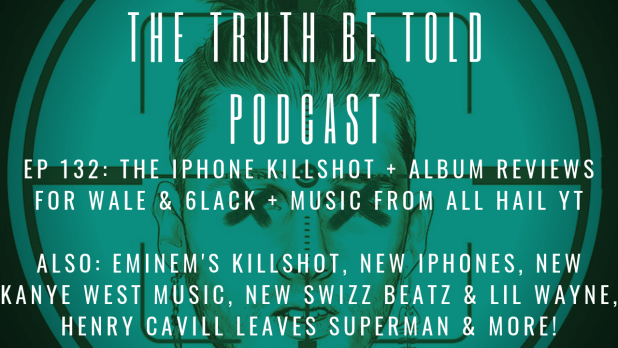 EP 132: The iPhone KILLSHOT + album reviews for Wale & 6LACK