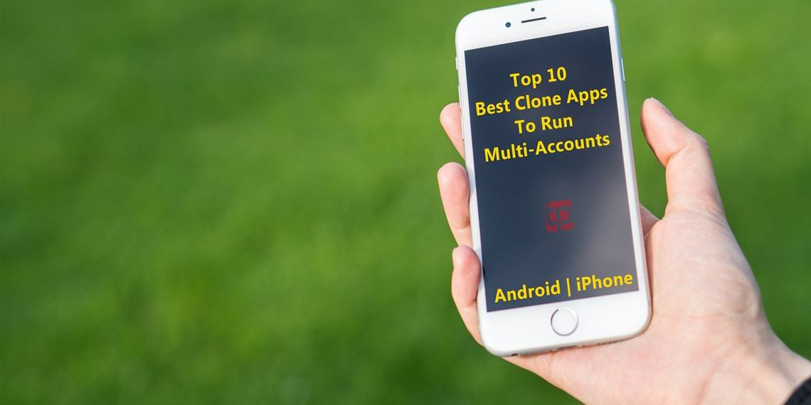 Top 10 Best Clone Apps 2019 to Set Up Multiple Accounts