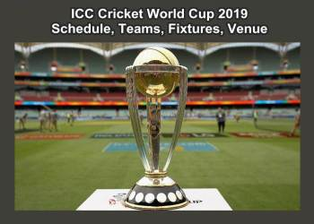 ICC Cricket World Cup 2019 Schedule, Teams, Fixtures, Venue