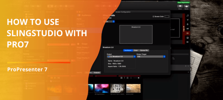 How to use ProPresenter 7 with SlingStudio
