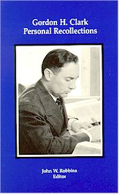 Gordon H. Clark: Personal Recollections