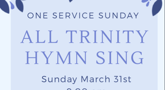One Service Sunday - March 31st   9:00 am