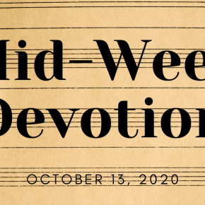Mid-Week Devotion: October 13, 2020