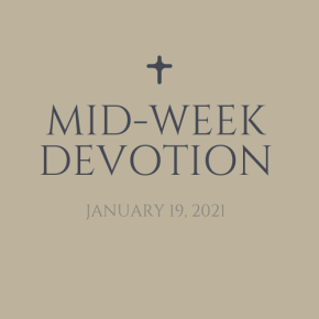 Mid-Week Devotion: January 19, 2021