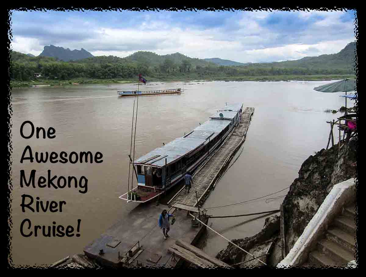 One Awesome Mekong River Cruise!