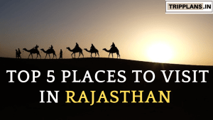 Places to visit in Rajasthan
