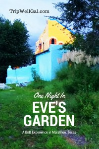 Visit West Texas and stay at Eves Garden in Marathon Texas on your road trip