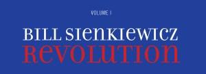 Tripwire Reviews Bill Sienkiewicz Revolution Volume 1