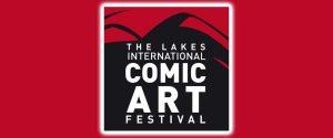 Comics Come Home to Kendal For Lakes International Comic Art Festival 2021