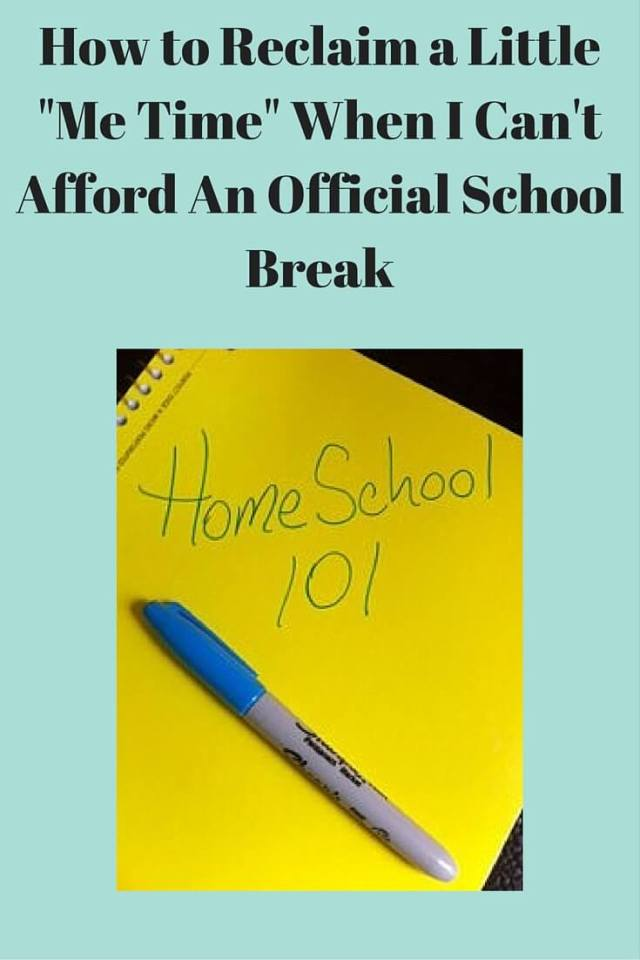 How to Reclaim a Little -Me Time- When I Can't Afford An Official School Break