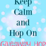 Keep Calm & Hop On Giveaway Hop Ends March 1 ENDED